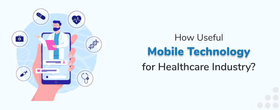Mobile Technology For Healthcare